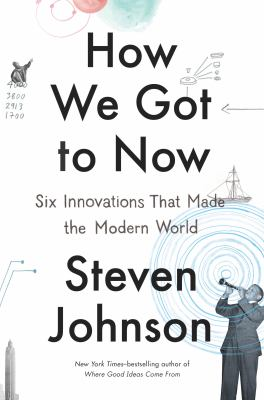 Book cover for How We Got to Now by Steven Johnson